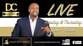 ROAD TO A MILLION  w/ Daron Campbell  | How To Build  Self Value ?!