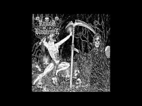 Rituals of a Blasphemer - Mors Inumbratus Supra Spiritus (Full Album)