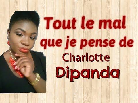 TOUT LE MAL QUE JE PENSE DE CHARLOTTE DIPANDA (Playlist # 3)