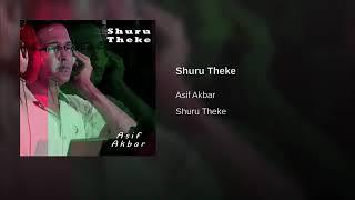 Shuru Theke/Asif Akbar
