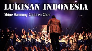 LUKISAN INDONESIA - SHINE HARMONY CHILDREN CHOIR || song by NAURA