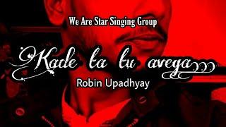 KADE TA TU AVENGA | FULL VIDEO | SINGER ROBIN | WE ARE STAR | LATEST PUNJABI SONG | LOVE STORY