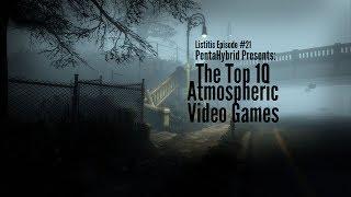 Top 10 Most Atmospheric Video Games [1:21]