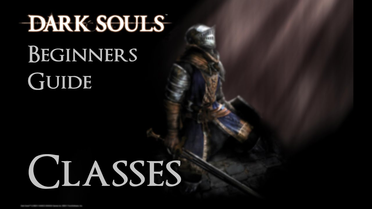 Dark Souls: Beginners Guide - Classes - YouTube