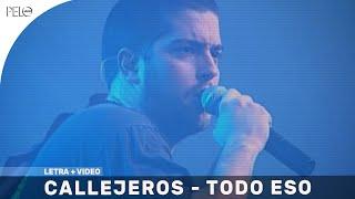 Callejeros - Todo Eso (Letra)