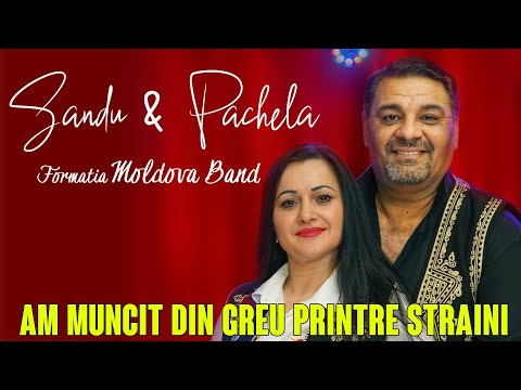 Pachela & Formatia Moldova Band - AM MUNCIT DIN GREU PENTRU STRAINI