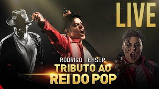 Rodrigo Teaser - Live Tributo ao Rei do Pop