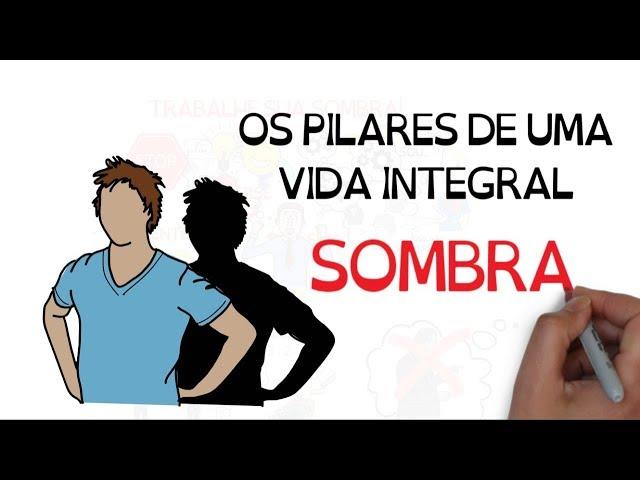 Um guia para a VIDA INTEGRAL: SOMBRA | #4 | SejaUmaPessoaMelhor