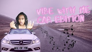 Vibe With Me | Car Edition