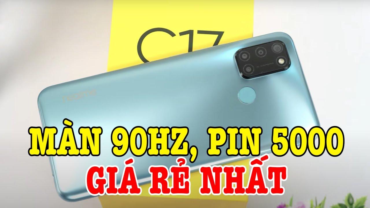 Mở hộp Realme C17 màn hình 90Hz, Pin 5000 GIÁ RẺ NHẤT