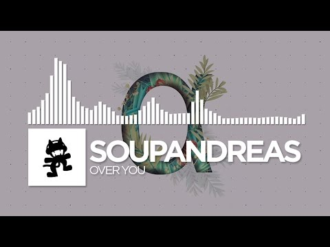 Soupandreas - Over You [Monstercat Release]
