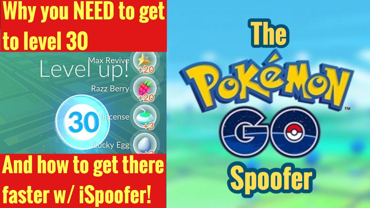 Why You NEED To Get To Level 30 and How To Get There Faster in Pokemon Go - iSpoofer