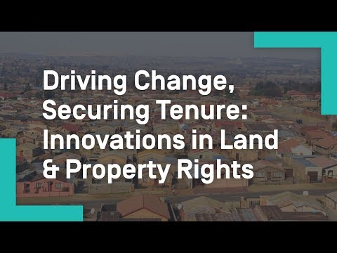 Driving Change, Securing Tenure Innovations in Land & Property Rights