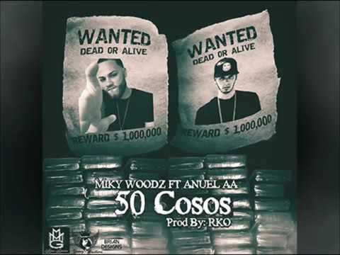 anuel aa miky ft woodz 50 Cosos prod bic RKO