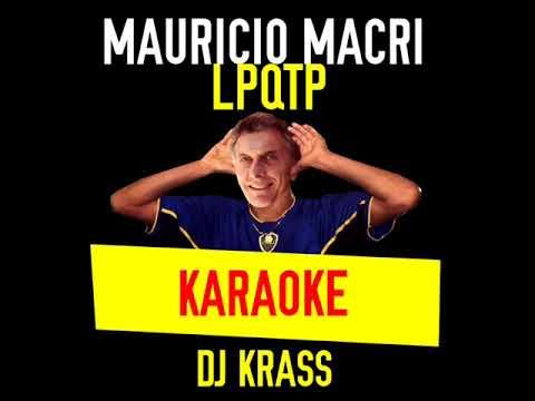 MAURICIO MACRI LPQTP KARAOKE DJ KRASS