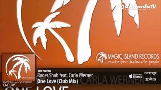 Roger Shah feat. Carla Werner - One Love (Club Mix)