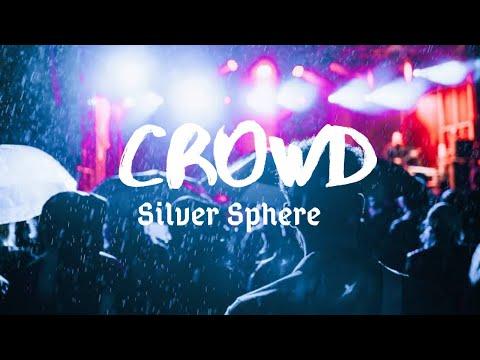 Crowd - Silver Sphere (lyrics)