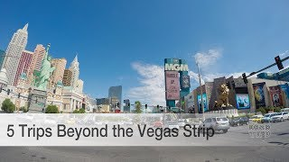 5 Trips beyond the Vegas Strip