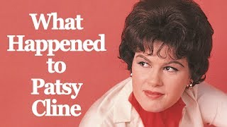 What happened to PATSY CLINE?