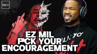 Download EZ MIL - FUCK YOUR ENCOURAGEMENT, EZ TALKN THAT SH!T!!!