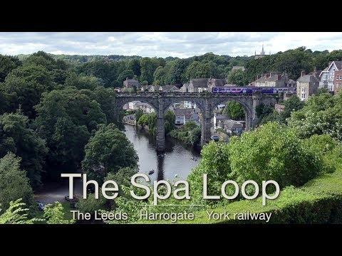 The Spa Loop: The Leeds - Harrogate - York Railway