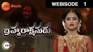 Brahmarakshasudu - Indian Telugu Story - Episode 1 - Zee Telugu TV Serial - Webisode