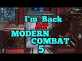 Im back at playing Modern Combat 5