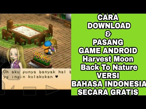 CARA DOWNLOAD GAME HARVEST MOON BACK TO NATURE FOR ANDROID SECARA GRATIS VERSI INDONESIA DAN INGGRIS