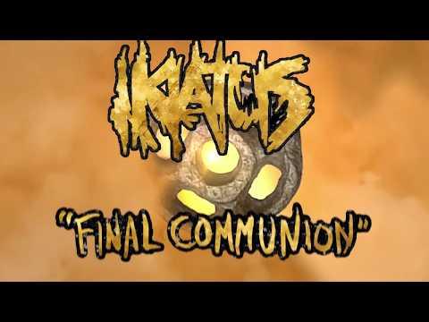 "IKLATUS -""FINAL COMMUNION"""