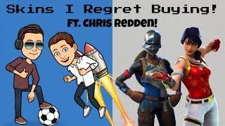 Top 5 Skins I REGRET BUYING In Fortnite! Ft. Chris Redden