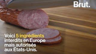 5 ingrédients interdits en Europe mais autorisés aux Etats-Unis