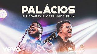 Baixar Eli Soares, Carlinhos Félix - Palácios (Ao Vivo Em Belo Horizonte / 2019)
