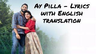 Ay Pilla - Lyrics with English translation||Love Story||Naga Chaithanya||Sai Pallavi||Haricharan||