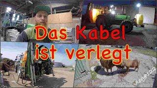 FarmVLOG#122 - das Kabel ist verlegt