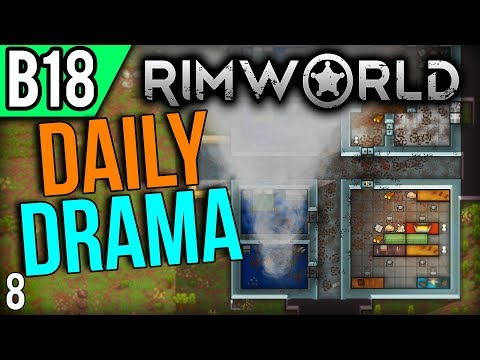 RimWorld Beta 18 | .. Not Good (Lets Play RimWorld / Gameplay part 8)
