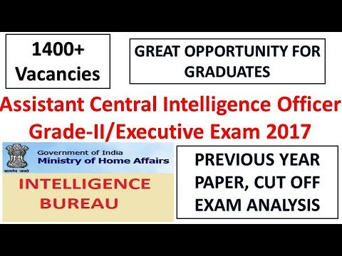 Notification Detail,Previous Year Paper and Cut-off of Intelligence Bureau Exam 2017