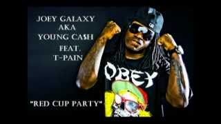 "Joey Galaxy aka Young Cash - Red Cup Party (Feat. T-Pain) ""Win Or Die"" Mixtape 2012"