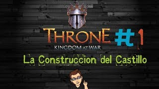 Throne Kingdom At War | La Construcción del castillo | Gameplay Español #1