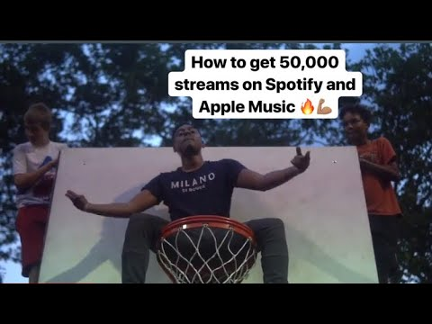 How to get 50,000 streams on Spotify and Apple Music