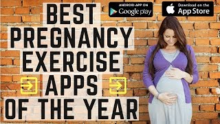 The Best Pregnancy Exercise Apps of the Year for iPhone and Android.