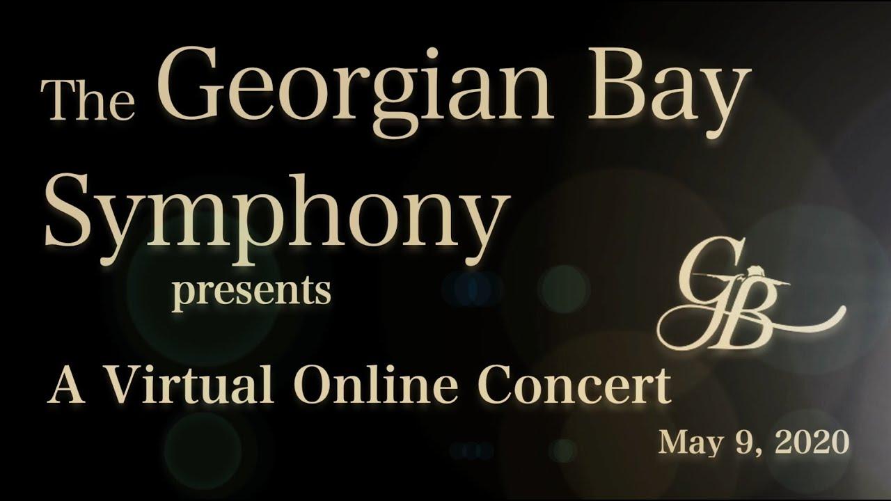 Georgian Bay Symphony Online Concert May 9th, 2020