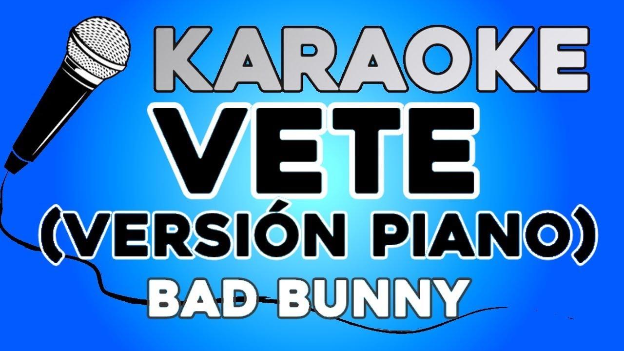 KARAOKE PIANO (Vete - Bad Bunny)