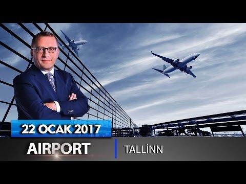Airport - 22 Ocak 2017 (Estonya'nın Başkenti Tallinn)