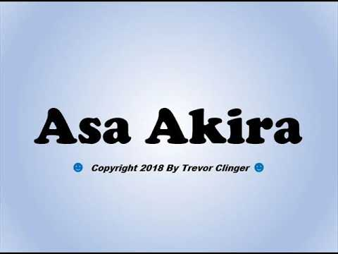 How To Pronounce Asa Akira Correctly - 동영상