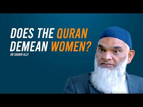 Does The Quran Demean Women?   Dr. Shabir Ally  