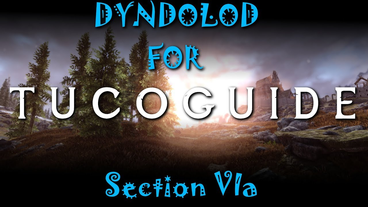 DynDOLOD for TUCOGUIDE Section VIa - for Trees Overhaul Option 1