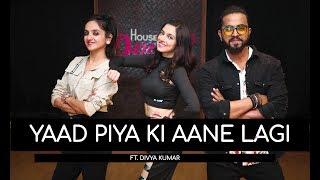 Yaad Piya Ki Aane Lagi   Tejas & Ishpreet   Ft.Divya Khosla Kumar   Dancefit Live