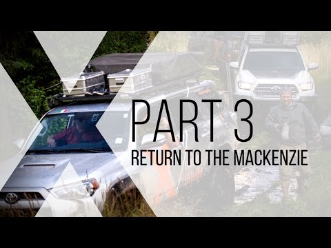 Expedition Overland: Return To The MacKenzie Part 3