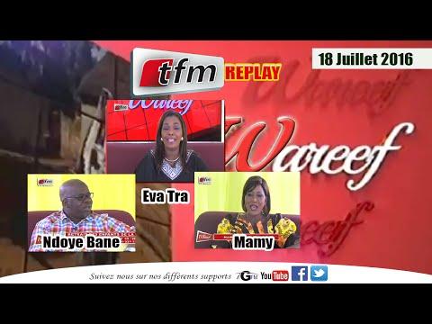 Wareef avec Eva Tra Theme: le Retrait des enfants de la rue du Lundi 18 juillet 2016 - TFM