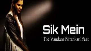 Sik Mein - The Vandana Nirankari ft. (Lyrics)